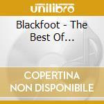 The best of... - blackfoot cd musicale di Blackfoot
