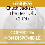 The best of... - jackson chuck cd musicale di Chuck jackson (2 cd)