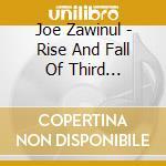 THE RISE AND FALL OF THIRD STREAM cd musicale di ZAWINUL JOE