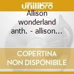 Allison wonderland anth. - allison mose cd musicale di Mose Allison