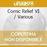 Comic Relief VI cd musicale di Artisti Vari