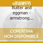 Butter and eggman - armstrong louis cd musicale di Louis Armstrong