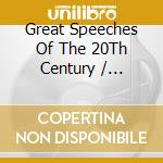 Great Speeches Of The 20Th Century cd musicale di Artisti Vari