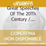 Great Speeches Of The 20Th Century cd musicale di Artisti Vari