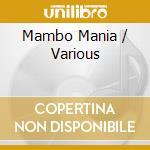 Mambo Mania cd musicale di Artisti Vari