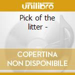 Pick of the litter - cd musicale di Spinners