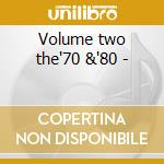 Volume two the'70 &'80 - cd musicale di The tube tunes