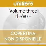Volume three the'80 - cd musicale di The tube tunes