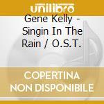 SINGIN' IN THE RAIN (REMAST.) cd musicale di O.S.T.