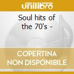 Soul hits of the 70's - cd musicale di Didn't blow your mind (5 cd)