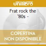Frat rock the '80s - cd musicale di R.palmer/devo/stray cats & o.