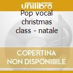 Pop vocal christmas class - natale cd musicale di Journey Santamental