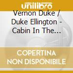 Cabin in the sky - o.s.t. cd musicale di Vernon duke/duke ellington (os