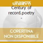 Century of record.poetry - cd musicale di Walt whitman/dylan thomas & o.