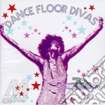 Dance floor divas 70's - cd musicale di Chic/chaka khan & o.