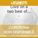 Love on a two best of... - cd musicale di Moments The