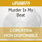 Murder is my beat - o.s.t. cd musicale di Artisti Vari