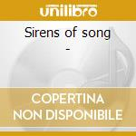 Sirens of song - cd musicale di J.london/b.holiday/n.simone &