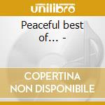 Peaceful best of... - cd musicale di Rankin Kenny