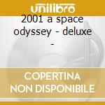 2001 a space odyssey - deluxe - cd musicale di Ost
