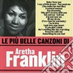 LE PIU' BELLE CANZONI DI cd musicale di Aretha Franklin