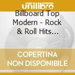 Billboard Top Modern - Rock & Roll Hits 1990 cd musicale di Billboard top modern