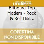 Billboard Top Modern - Rock & Roll Hits 1991 cd musicale di Billboard top modern