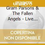 Live 1973 cd musicale di Gram parsons & the fallen ange