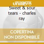 Sweet & sour tears - charles ray cd musicale di Ray Charles