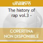 The history of rap vol.3 - cd musicale di Kurtis Blow