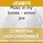 Music in my bones - simon joe cd musicale di Simon Joe