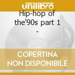 Hip-hop of the'90s part 1 - cd musicale di Beat & rhymes
