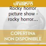 Rocky horror picture show - rocky horror p.show cd musicale di Artisti Vari