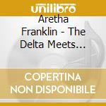 ARETHA'S BLUES/THE DELTA MEETS DETRO cd musicale di FRANKLIN ARETHA