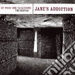 Jane's Addiction - Up From The Catacombs: The Best Of cd musicale di JANE'S ADDICTION
