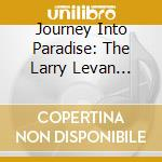 LARRY LEVAN : STORY JOURNEY INTO PARADISE cd musicale di ARTISTI VARI
