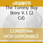 Tommy boy story vol.1 cd musicale di Artisti Vari