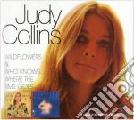 WILDFLOWERS & WHO KNOWS WHERE THE TIME GOES cd musicale di COLLINS JUDY