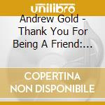 Thank you for being a friday cd musicale di Andrew Gold