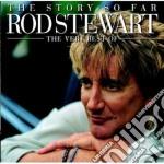 THE STORY SO FAR/BEST (2CD) cd musicale di Rod Stewart