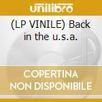 (LP VINILE) Back in the u.s.a. lp vinile