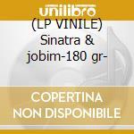 (LP VINILE) Sinatra & jobim-180 gr- lp vinile