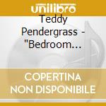 Bedroom classics cd musicale di Teddy Pendergrass