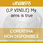 (LP VINILE) My aims is true lp vinile
