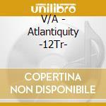 Atlantiquity cd musicale di Artisti Vari