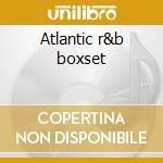 Atlantic r&b boxset cd musicale di Artisti Vari