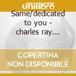 Same/dedicated to you - charles ray carter betty cd musicale di Ray charles & betty carter