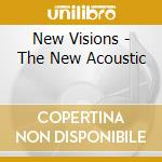 New Visions - The New Acoustic cd musicale di O.liebert/traspezoid/b.fleck &