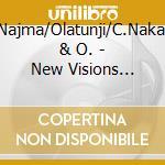 New visions world rhythm - cd musicale di Najma/olatunji/c.nakai & o.