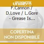 Grease is the word - cd musicale di F.cannon/d.love/l.gore